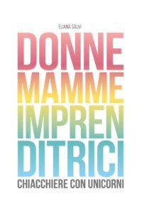 Donne, mamme, imprenditrici